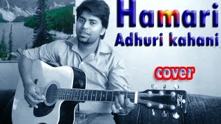 Hamari Adhuri kahani || paas aaye dooriyan phir bhi || Awesome Title song || covered by ( Azad )