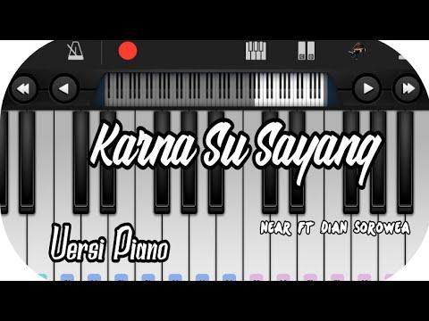 Karna Su Sayang_ Versi Piano Near Ft Dian Sorowea