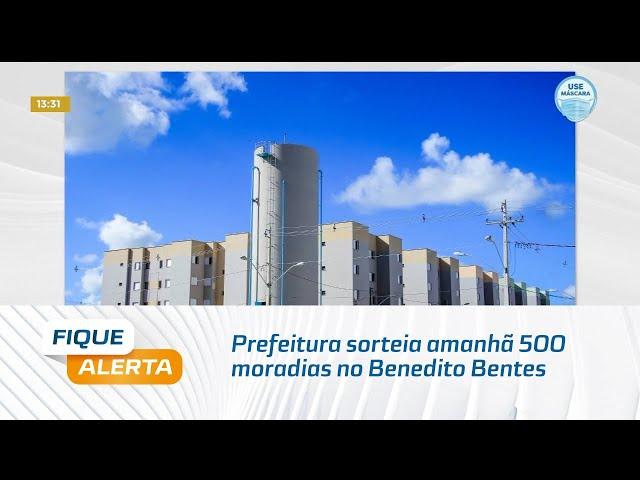 Prefeitura sorteia amanhã 500 moradias no bairro do Benedito Bentes