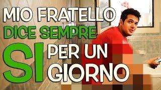 MIO FRATELLO Federico... DICE SEMPRE SI Per Un Giorno!