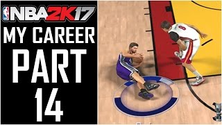 "NBA 2K17 - My Career - Let's Play - Part 14 - ""Stealin' And Hustlin'"""