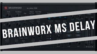 MS Delay - Brainworx bx_delay 2500