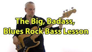 The Big Badass Blues Rock Bass Lesson