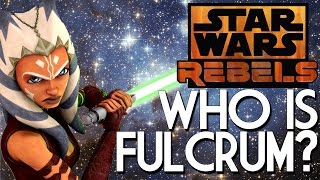 Star Wars Rebels: Who is Fulcrum?