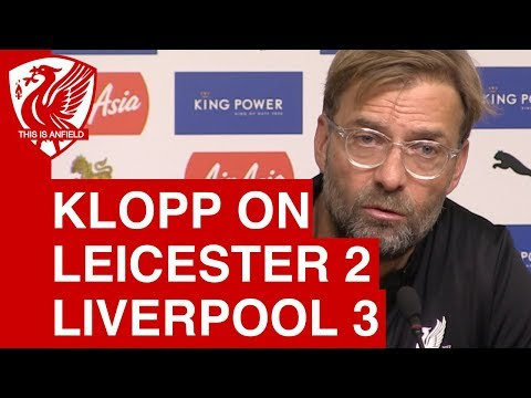 Jurgen Klopp Post-Match Press Conference - Leicester City 2-3 Liverpool