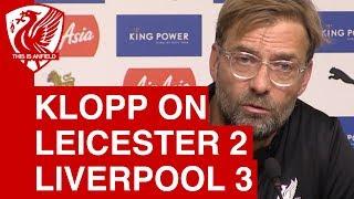 Jurgen Klopp Post-Match Press Conference - Leicester City 2-3 Liverpool