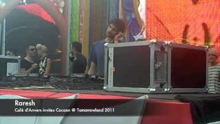 Raresh - Cafè d'Anvers invites Cocoon @ Tomorrowland 2011