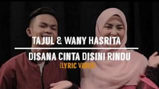Download Video Disana Cinta Disini Rindu - Tajul & Wany Hasrita (LIRIK) MP3 3GP MP4