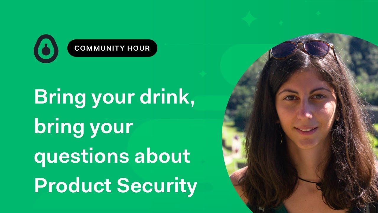 Bring your drink bring your questions about Product Security - Eva Sarafianou