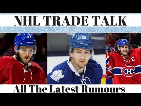 NHL Trade Talk - Habs, Rangers, Leafs, Senators, Ducks