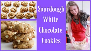 Sourdough White Chocolate Cookies   Sourdough Discard Recipe