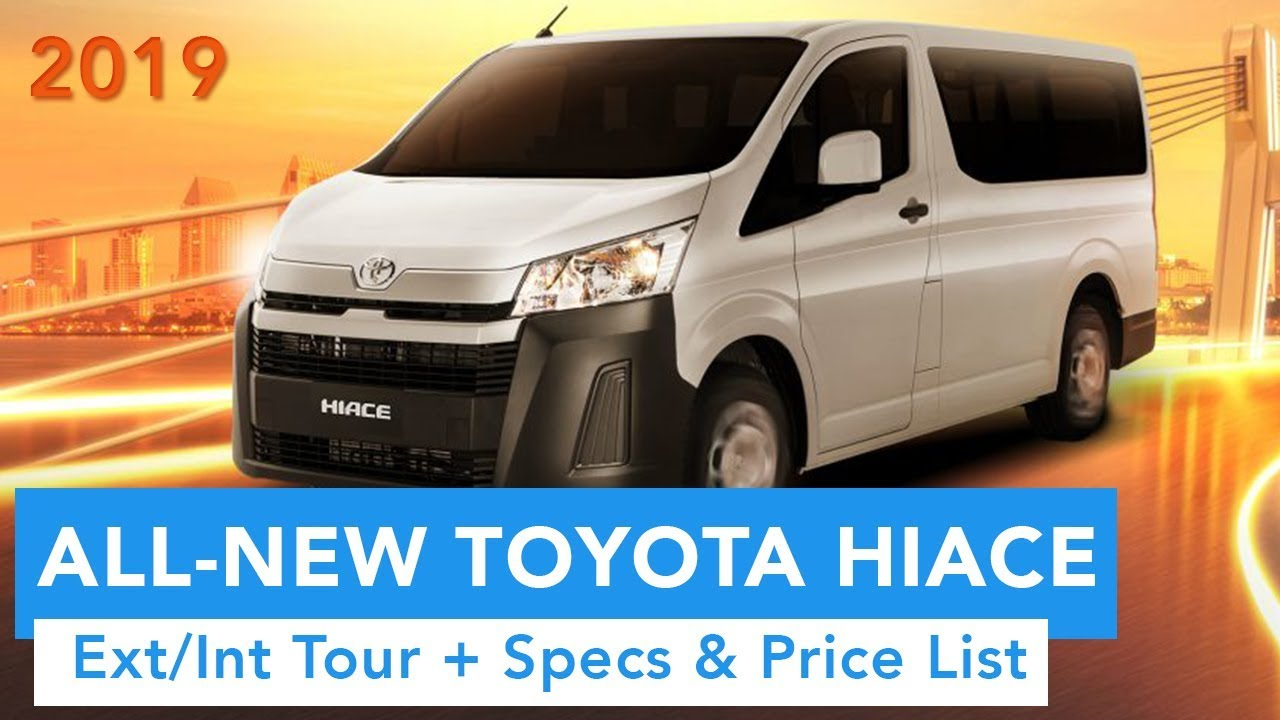2019 All-New Toyota Hiace (Ext/Int Quick Tour, Specs and Price List)