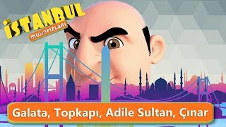 İstanbul Muhafızları - Galata, Topkapı, Adile Sultan, Çınar