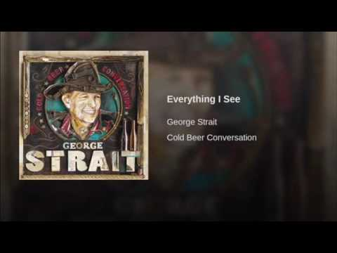 Everything I See by George Strait