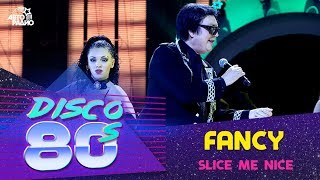 Fancy - Slice Me Nice (Дискотека 80-х 2011)