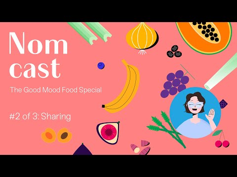 Nomcast The Good Mood Food Special Part 2 - Sharing
