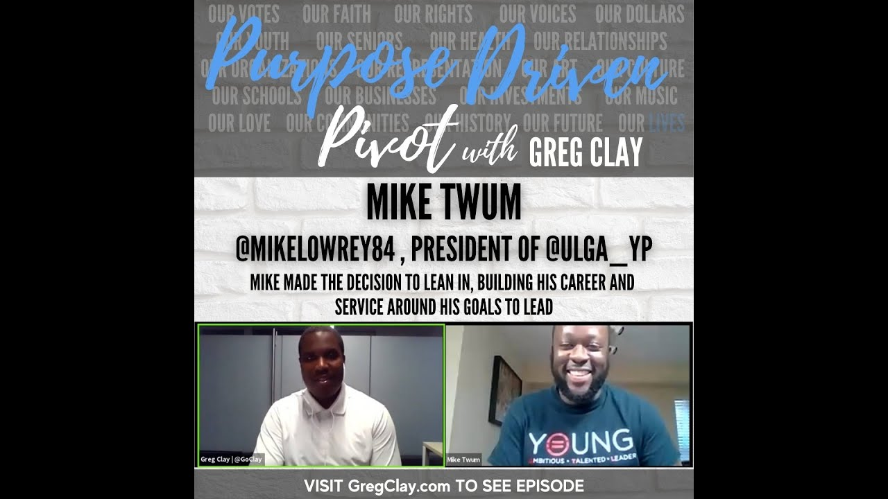 Purpose Driven Pivot with Greg Clay, feat. Mike Twum, Atlanta Leader