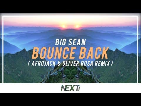 Big Sean - Bounce Back (Afrojack & Oliver...