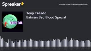 Batman Bad Blood Special