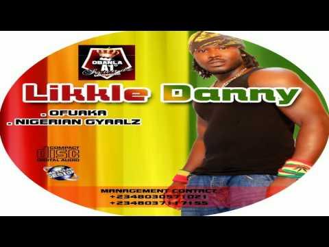 Likkle Danny - Nigerian Gyaalz