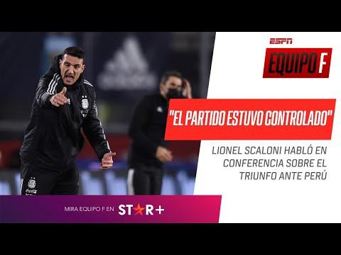 """""""JUGAR TRIPLE FECHA ES DESGASTANTE"""": Lionel #Scaloni analizó la victoria de Argentina ante Perú"""