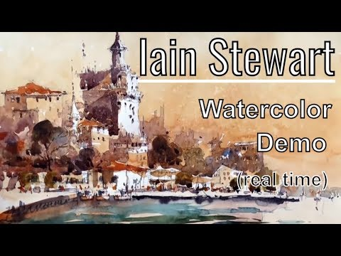 Iain Stewart Watercolor Demonstration Watercolor Workshop Demo Tutorial