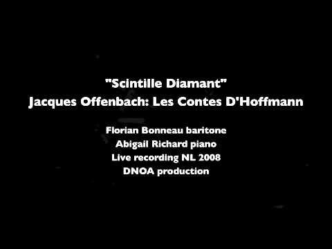 Scintille Diamant, Les Contes D'Hoffmann, Jacques Offenbach, Florian Bonneau, Abigail Richard