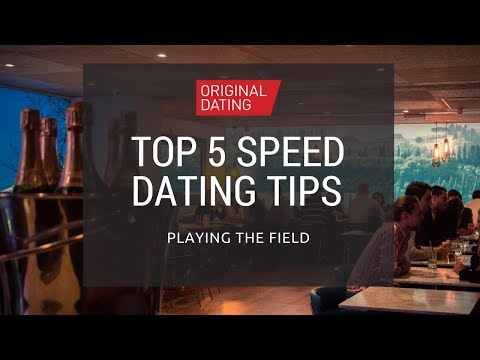 Top 5 Speed Dating Tips - Original Dating's Playing The Field