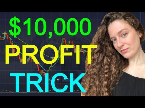 $10.000 Profit Trick