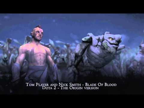 Tom Player and Nick Smith - Blade Of Blood (Dota2 - Origin ver. by 4fun)