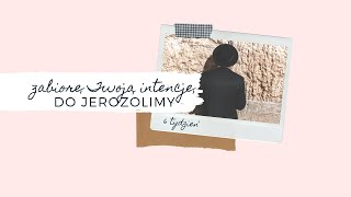 [#06] Zabiorę Twoją intencję do Jerozolimy