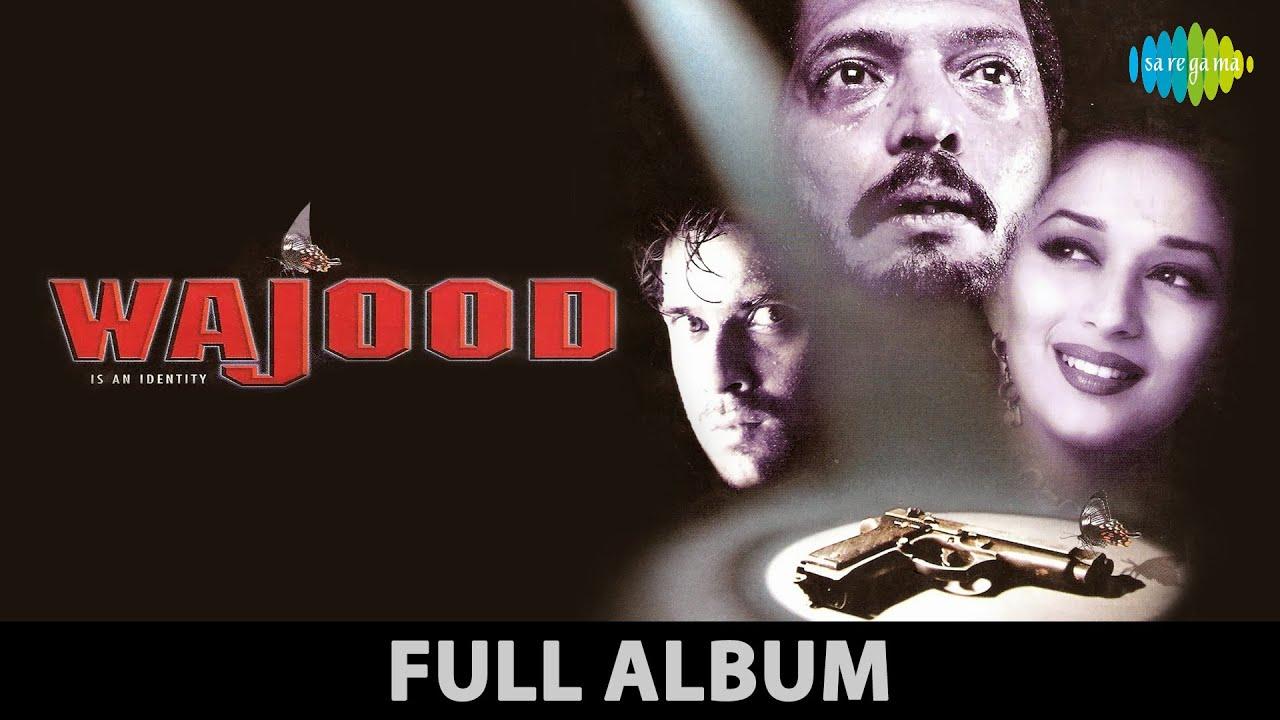 Wajood | Ki Toot Gayi | Aur Hum Tum | Main Sochta Hoon | Nana Patekar | Madhuri Dixit | Full Album