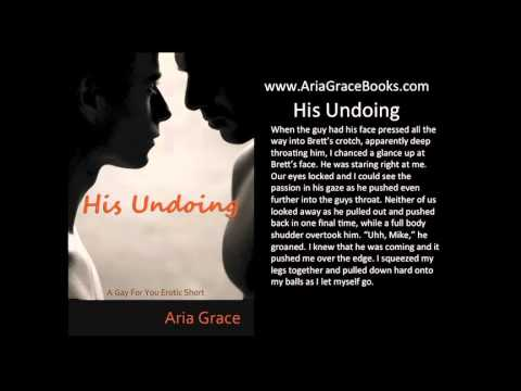 His Undoing: A Gay For You Erotic Short Story #2  - Original Recording