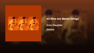All Nine Are Martin Dihigo