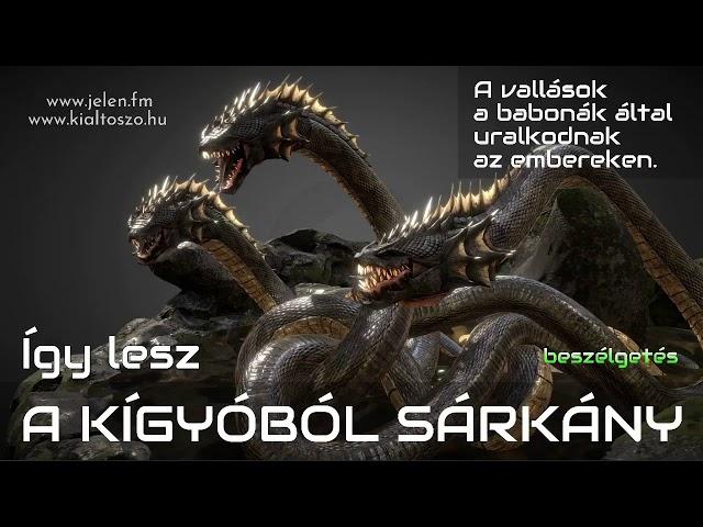 Így lesz a kígyóból sárkány