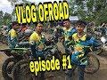 Vlog Offroad Efisode 1  Seberapa KencengGreget Lo