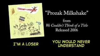 Prozak Milkshake + LYRICS [Official] by PSYCHOSTICK