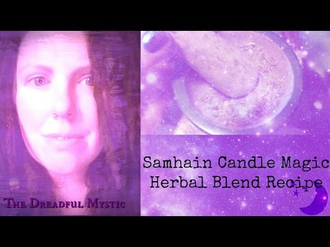 Samhain Candle Magic - Herbal Blend Recipe