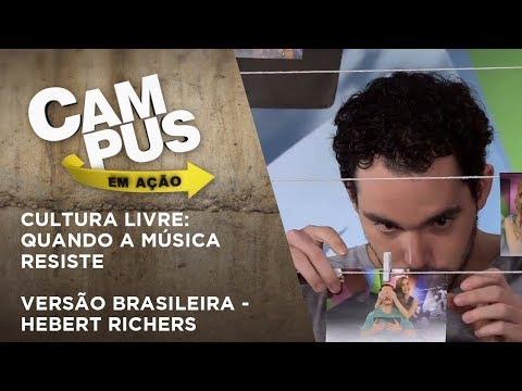 Campus Em Ação | Cultura Livre: Quando A Música Resiste + Versão Brasileira - Hebert Richers