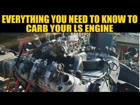 How To Easily Carb An LS, LS1, LM7, LR4, LQ4, L33 Engine With Part #s! |NW EP. 41