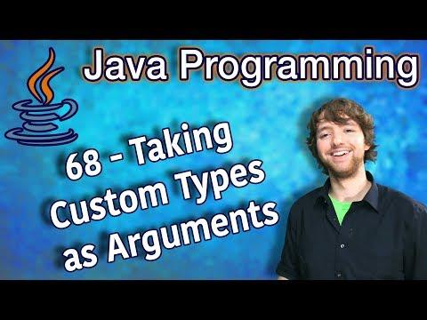 Java Programming Tutorial 68 - Taking Custom Types as Arguments thumbnail