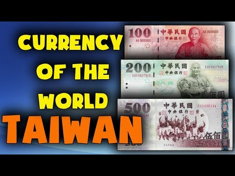 Currency Of The World - Taiwan. New Taiwan Dollar. Exchange Rates Taiwan. Taiwanese Banknotes