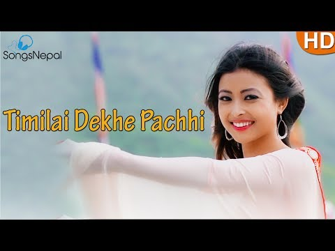 Timilai Dekhe Pachhi - Nawal Rai Ft. Kristina Thapa | New Nepali Pop Song 2017