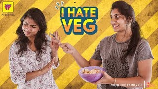 What If Non Vegetarians Behave Like Vegetarians? | Girl Formula | Chai Bisket