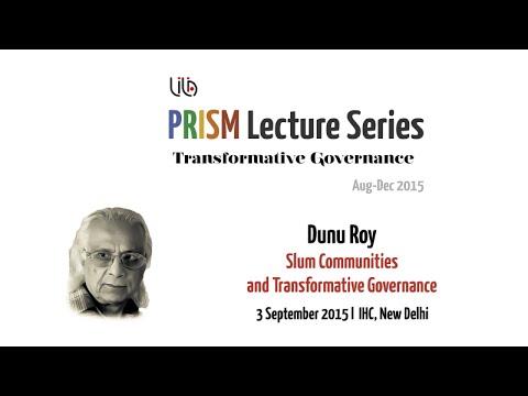 Dunu Roy: 'Slum Communities and Transformative Governance' | PRISM 2015