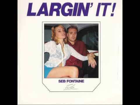 Largin' It! CD1 Mixed By Seb Fontaine