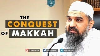 The Conquest of Makkah - Murtaza Khan