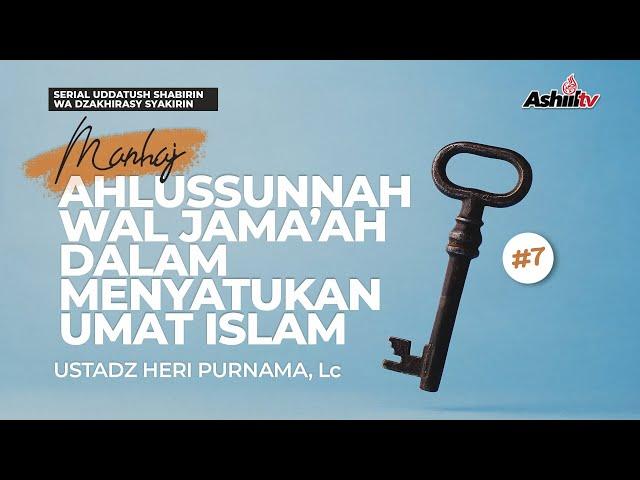 🔴 [LIVE] Manhaj Ahlussunnan Wal Jama'ah Dalam Menyatukan Umat Islam #7 - Ustadz Heri Purnama, Lc