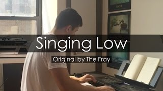 """Singing Low"" - The Fray (Piano Cover) - Niko Kotoulas"