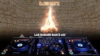 SHATZ - Lag Baomer Dance Mix   שאטס - מיקס שירי לג בעומר לריקוד